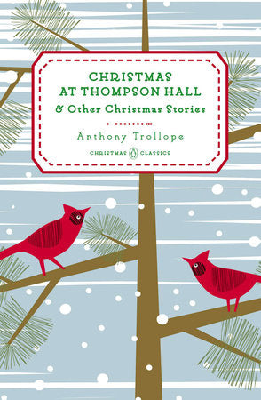 Christmas at Thompson Hall: And Other Christmas Stories by Anthony Trollope