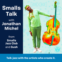 Load image into Gallery viewer, Smalls Talk, with Jonathan Michel