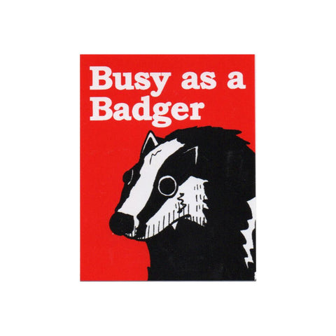 Busy as a Badger Sticker