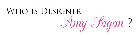 Who is Designer Amy Sagan?