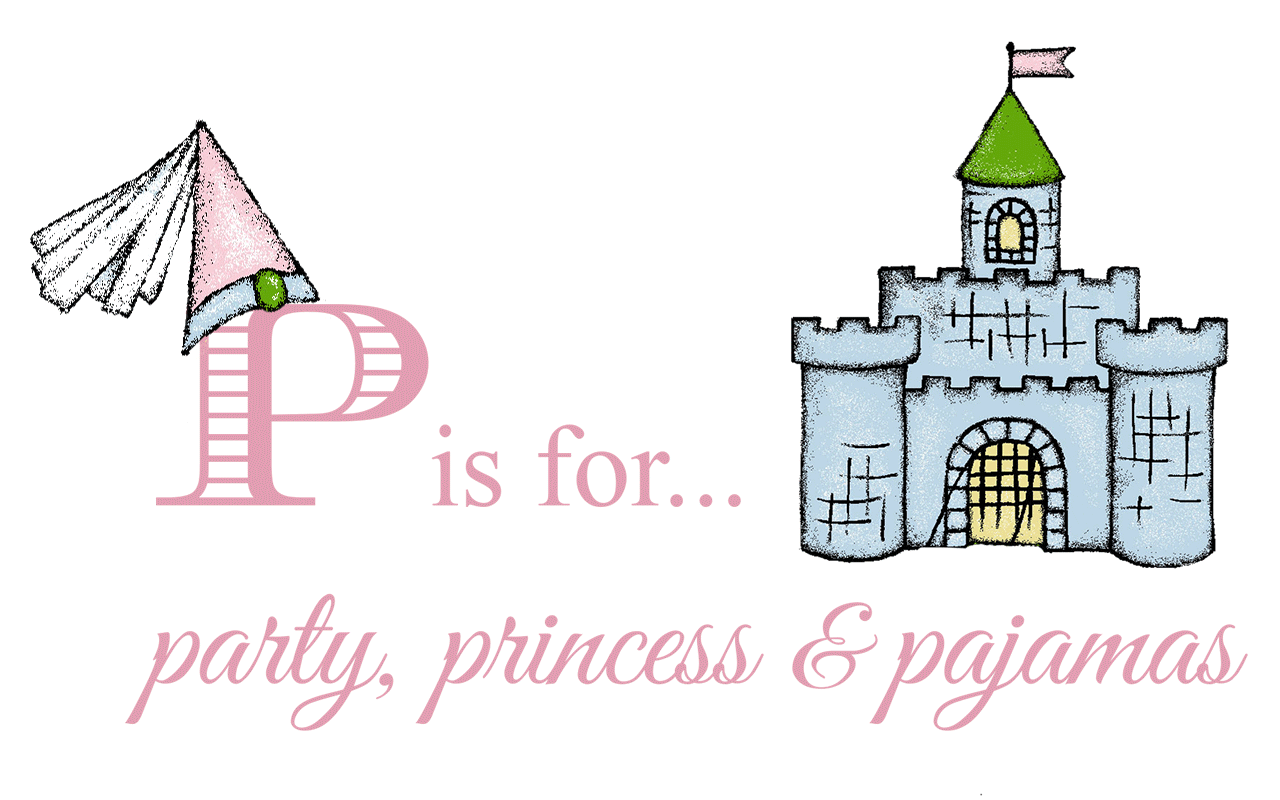 P is for party, princess and pajamas // T.B.B.C.