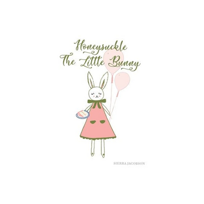 Honeysuckle The Little Bunny - Hardcover Book