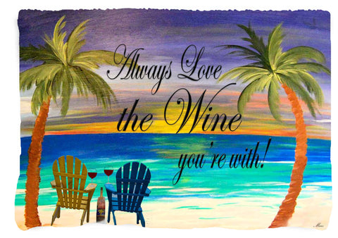Romantic always love the wine you're with beach drinks beach towel
