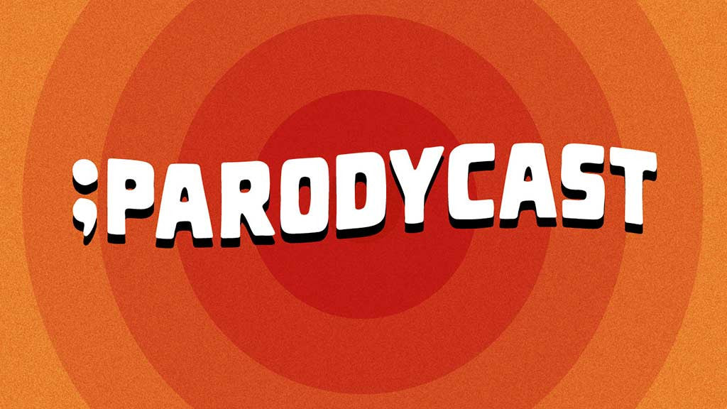 ParodyCast – The Podcast Parody Show