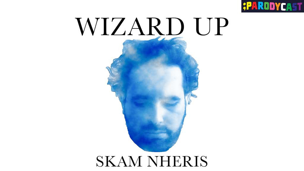 ParodyCast Episode 1: Wizard Up