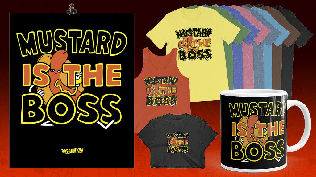 Mustard is The Boss T-Shirts, Mugs, Posters & More
