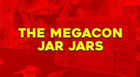 MegaCon Jar Jars