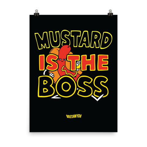 """Mustard Is The Boss"" Poster"