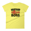 """Mustard Is The Boss"" Women's T-Shirt"