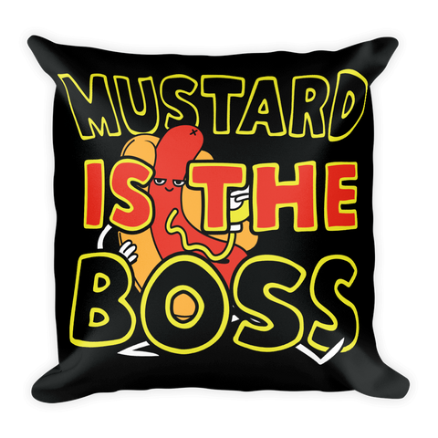 """Mustard Is The Boss"" Pillow"