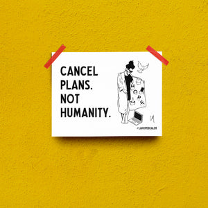 Open image in slideshow, Cancel Plans Not Humanity Print Download