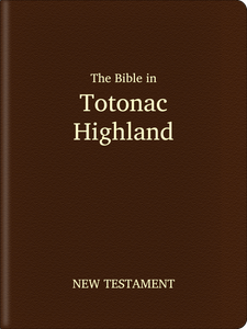 Totonac, Highland (Totonaco de la sierra) Bible - New Testament