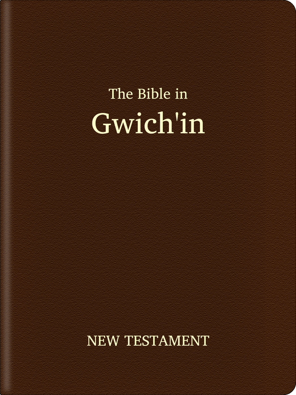 Gwich'in (Gwich'in) Bible - New Testament