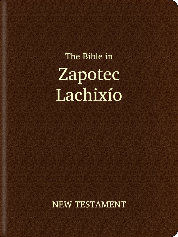 Zapotec, Lachixío Bible - New Testament