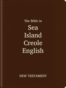 Sea Island Creole English (Gullah) Bible - New Testament