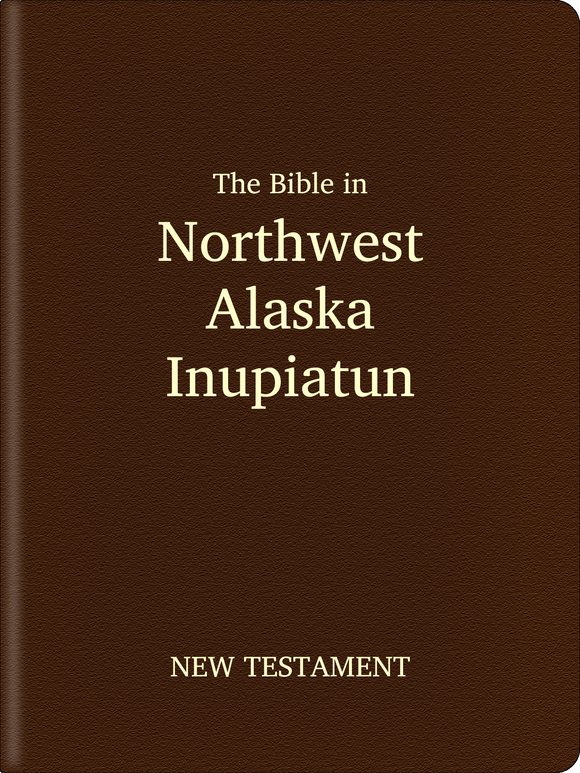 Northwest Alaska Inupiatun (Inupiatun, Northwest Alaska) Bible - New Testament