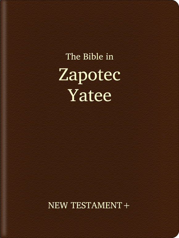 Zapotec, Yatee Bible - New Testament+