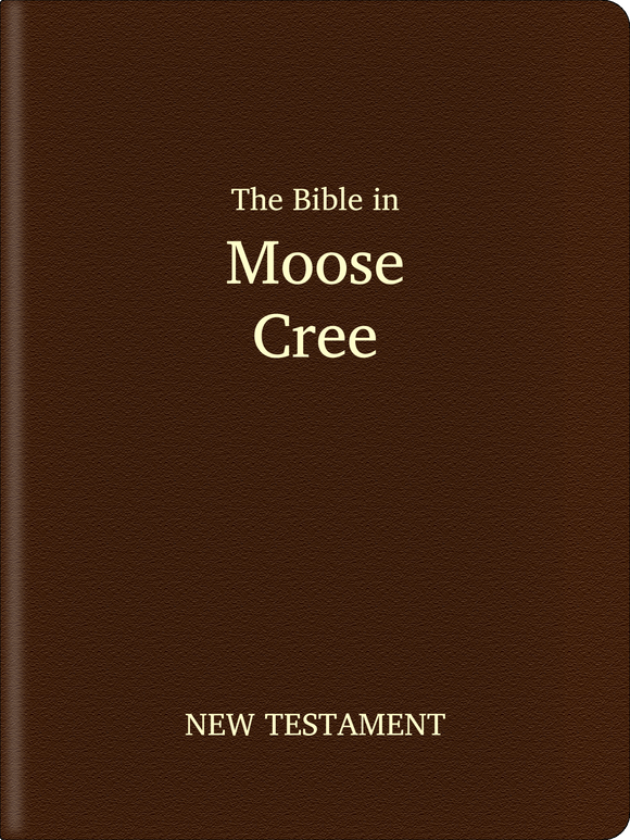 Moose Cree (Nēhinawēwin) Bible - New Testament