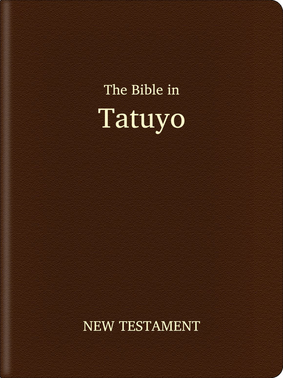 Tatuyo (Tatuyo ye) Bible - New Testament