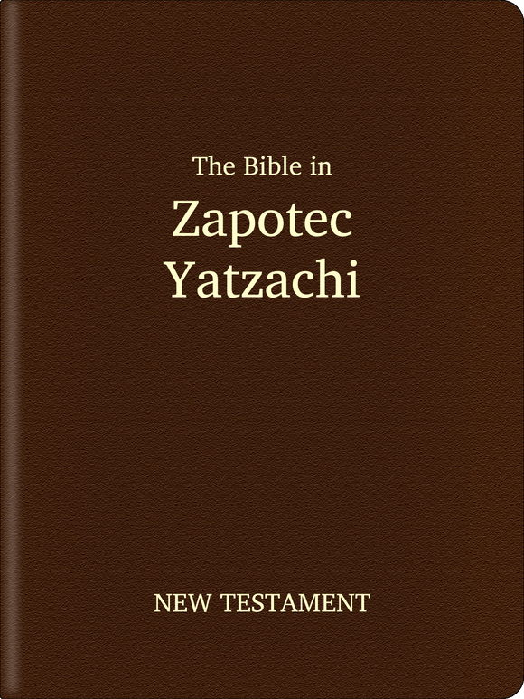 Zapotec, Yatzachi Bible - New Testament