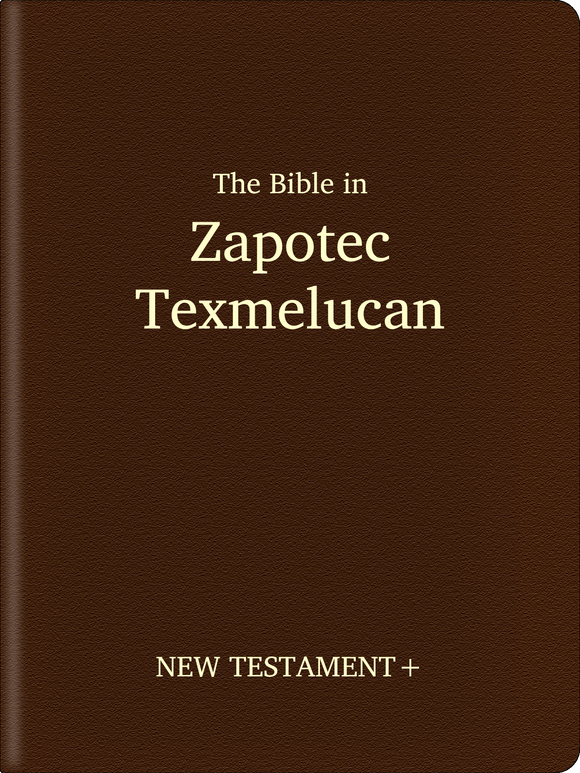 Zapotec, Texmelucan Bible - New Testament+