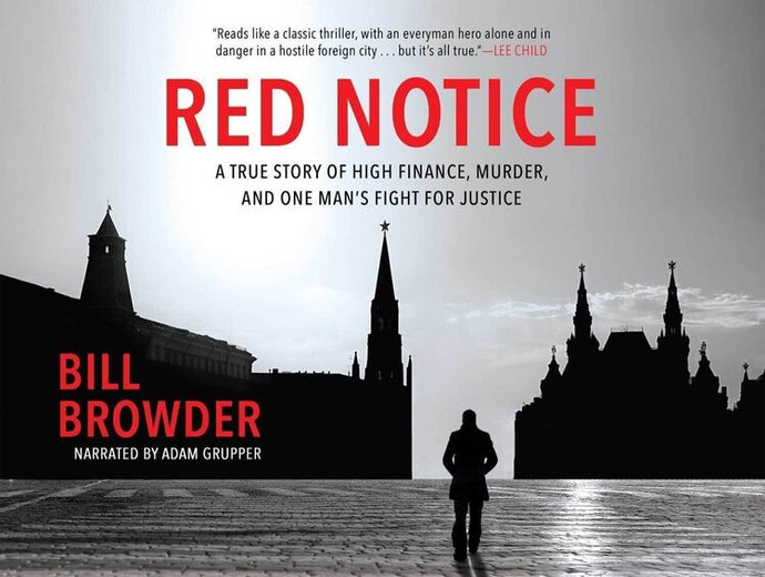 RED NOTICE - Bill Browder