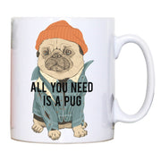 All you need is a pug mug - Make It Print