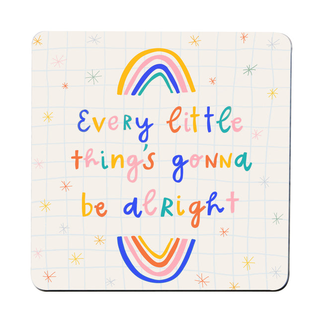 Every little thing will be alright coaster