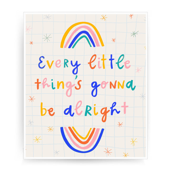 Every little thing will be alright print