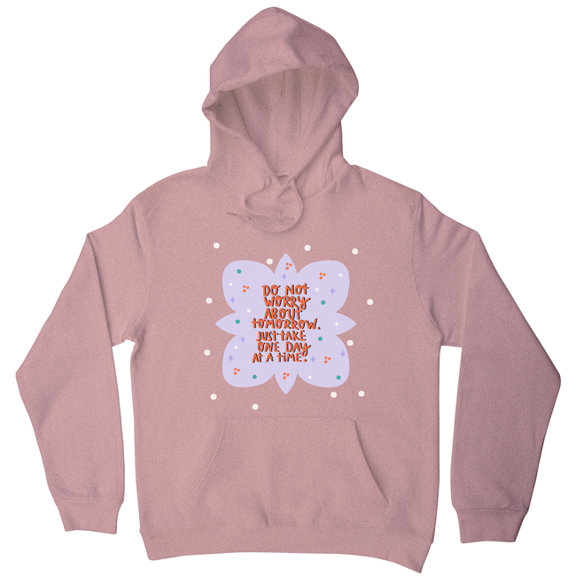 Do not worry about tomorrow hoodie Nude
