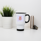 Do not worry about tomorrow stainless steel travel mug White