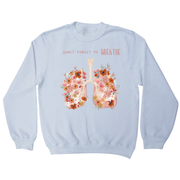 Don't forget to breathe sweatshirt White