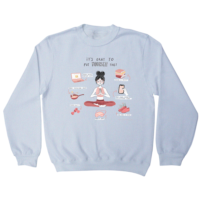 It´s okay to put yourself first sweatshirt White