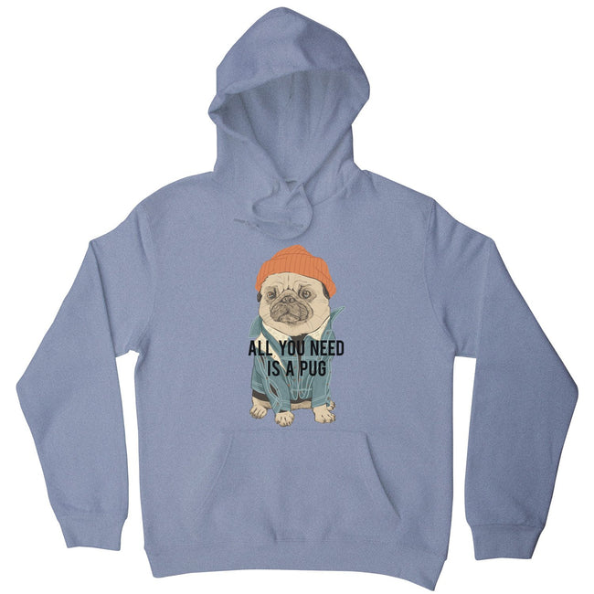 All you need is a pug hoodie - Make It Print