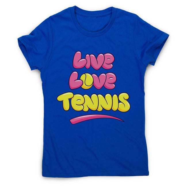 Live love tennis women's t-shirt
