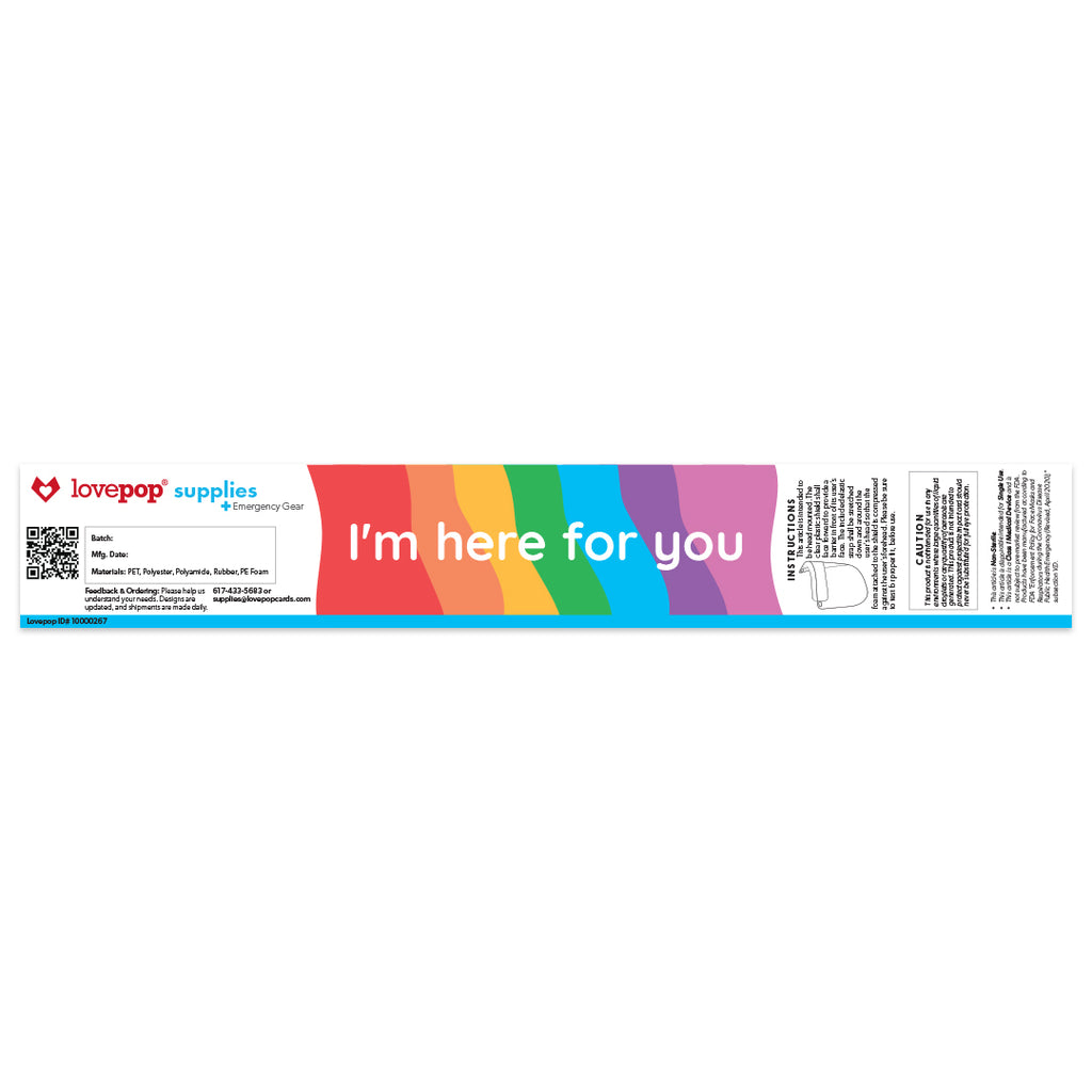 I'm Here for You Face Shield (Case Pack, 80 pcs) Free Shipping             pop up card