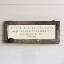 "Load image into Gallery viewer, Brayden & Brooks Vintage Framed Sign - ""Give the Ones You Love"" in Raw"