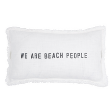 "Load image into Gallery viewer, Pillow - ""We Are Beach People"""