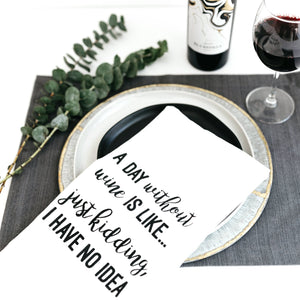 Tea Towel - A Day Without Wine