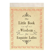 "Load image into Gallery viewer, ""The Little Book of Wisdom for Exquisite Ladies"" Booklet"