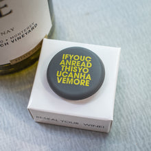 Load image into Gallery viewer, CapaBunga Wine Bottle Cap - IFYOUCANREADTHIS