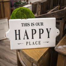 "Load image into Gallery viewer, ""This Is Our Happy Place"" Enameled Wall Decor"