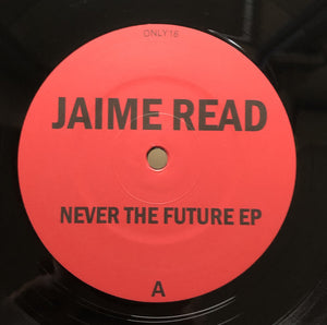 Jaime Read - Never the Future
