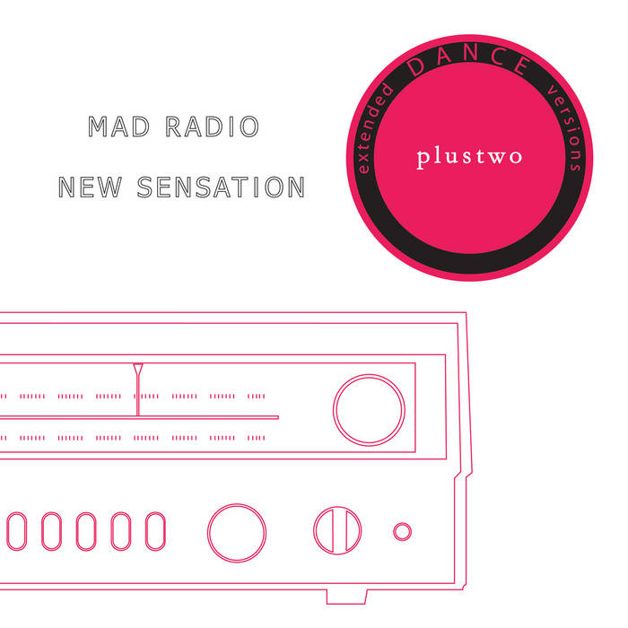 Plustwo - Mad Radio/New Sensation