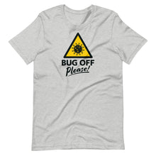 Load image into Gallery viewer, Unisex Premium Tee - BOP Style 1A - Bug Off Please!