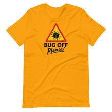 Load image into Gallery viewer, Unisex Premium Tee - BOP Style 1D - Bug Off Please!