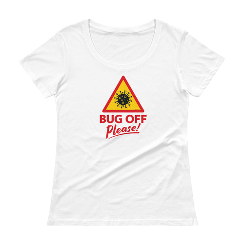 Womens Scoop-Neck Tee - BOP Style 1C - Bug Off Please!