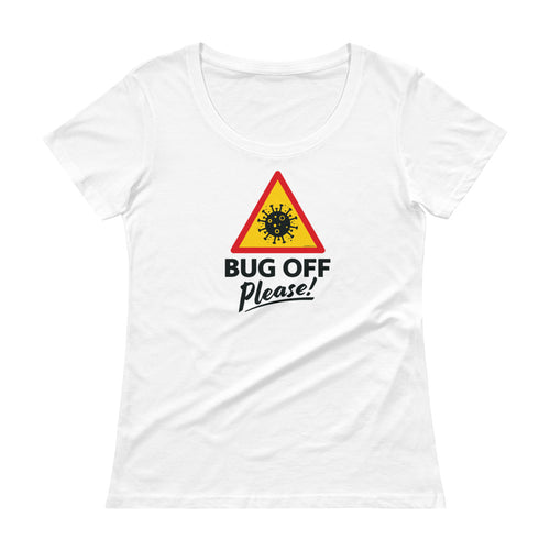 Womens Scoop-Neck Tee - BOP Style 1D - Bug Off Please!