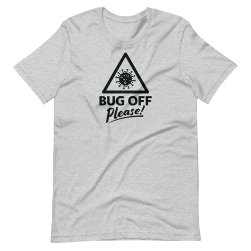 Unisex Premium Tee - BOP Style 1K - Gray Area - Bug Off Please!