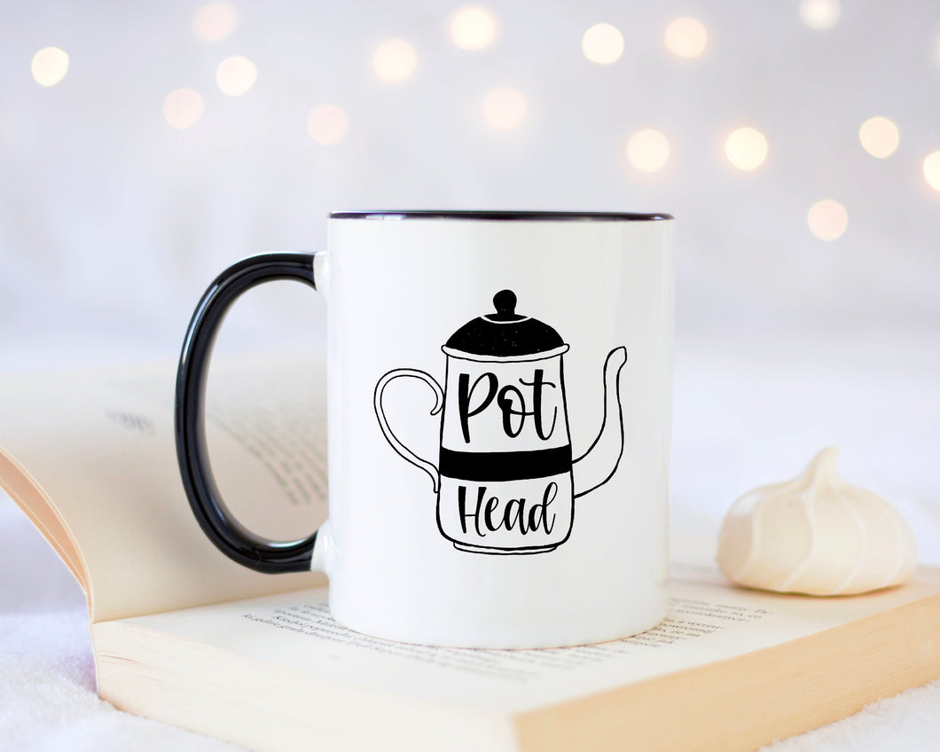 Pot Head Mug, Cute Coffee Mug, Coffee Lover Quote Coffee Cup, Funny Coffee Mug for Her, Sassy Quote Coffee Mug